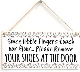 Since little fingers touch our floor... Please Remove Your Shoes At The Door - Beautiful Handmade Sign Take Off Your Shoes Plaque Wooden Hanging Sign 8