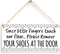 Since little fingers touch our floor... Please Remove Your Shoes At The Door - Beautiful Handmade Sign Take Off Your Shoes Plaque Wooden Hanging Sign 4