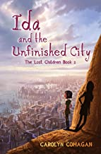Ida and the Unfinished City: The Lost Children Book 2