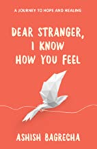 Dear Stranger I Know How You Feel