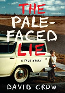 The Pale-Faced Lie: A True Story