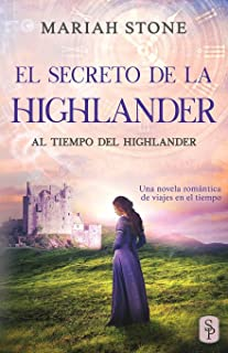 El secreto de la highlander: Una novela romántica de viajes en el tiempo en las Tierras Altas de Escocia: 2 (Al tiempo del...