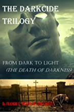 The Darkcide Trilogy!!!  From Dark To Light (THE DEATH OF DARKNESS)