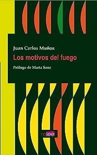 Los motivos del fuego (Spanish Edition)