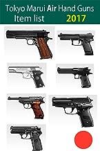 Tokyo Marui AIR Hand Guns Item list 2017 (English Edition