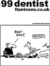 99 dentist flantoons.co.uk (99 flantoons.co.uk Book 12)