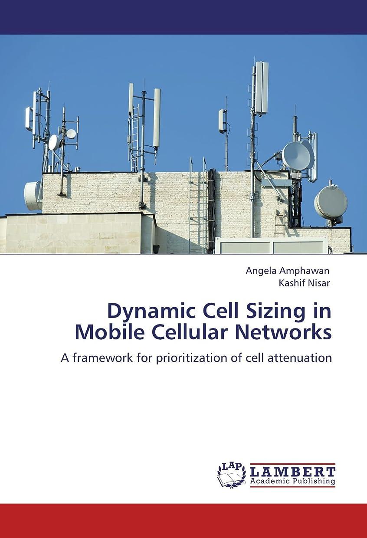 準拠シャンパンかなりDynamic Cell Sizing in Mobile Cellular Networks