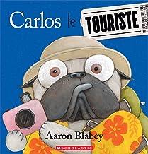 Carlos le Touriste (Carlos Le Carlin) (French Edition)