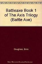 Battleaxe Book 1 of The Axis Trilogy (Battle Axe)