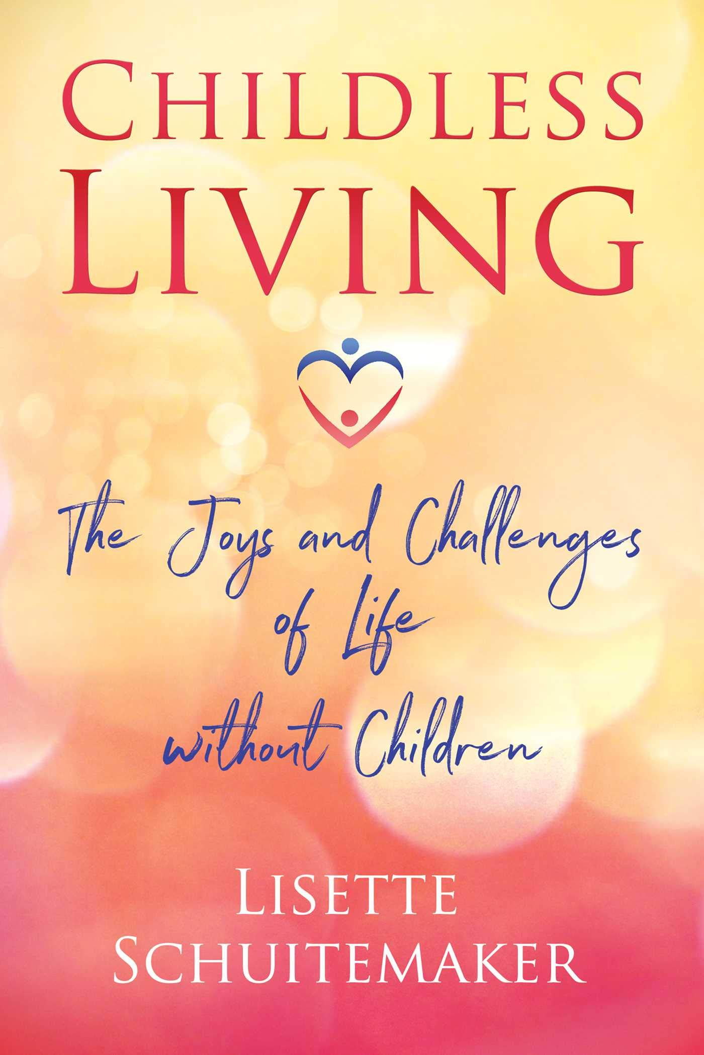 Childless Living Challenges without Children ebook