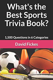 What's the Best Sports Trivia Book?: 1,500 Questions in 6 Categories (What's the Best Trivia?)