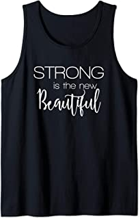Strong Is The New Beautiful Gift Tank Top