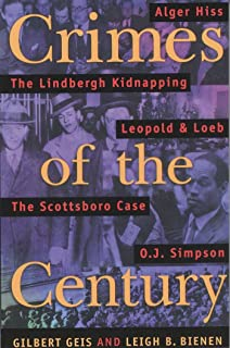 Crimes Of The Century: From Leopold and Loeb to O.J.Simpson