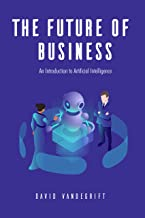 The Future of Business: An Introduction to Artificial Intelligence