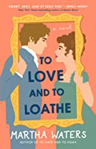 To Love and to Loathe: A Novel (The Regency Vows Book 2)