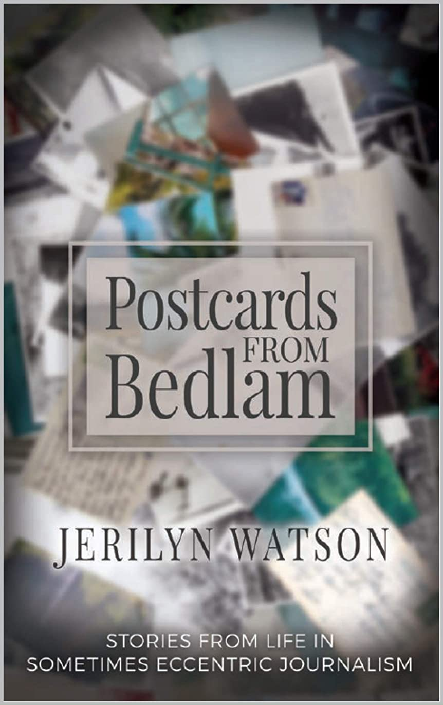 ブラスト同意負荷Postcards From Bedlam: Stories from Life in Sometimes Eccentric Journalism (English Edition)