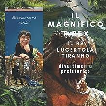 IL MAGNIFICO T-REX: Re Soparla Tiran / 21,59x21,59 cm / 30 pagine / 5-9 anni (Illustrated children's books) (Italian Edition)