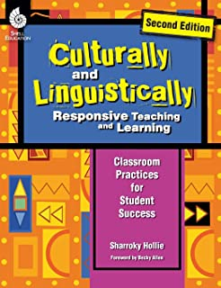 Culturally and Linguistically Responsive Teaching and Learning (Second Edition): Classroom Practices for Student Success