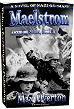 Ascension Series, Book 2: Maelstrom: A Novel of Nazi Germany (Ascension Series, A Novel of Nazi Germany)