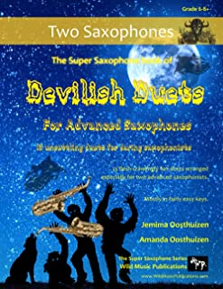 The Super Saxophone Book of Devilish Duets for Advanced Saxophones: well-known creepy classical favourites arranged especi...