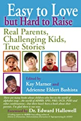 Easy to Love but Hard to Raise: Real Parents, Challenging Kids, True Stories Kindle Edition