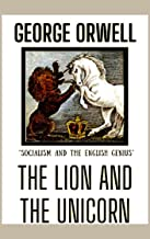 The Lion and the Unicorn : Socialism and the English Genius (English Edition)