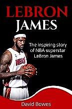 LeBron James: The Inspiring Story of NBA Superstar LeBron James