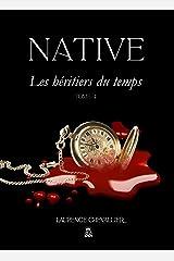 Native - Les héritiers du temps, Tome 4 Format Kindle