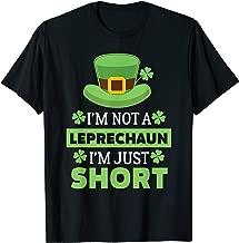 I'm Not a Leprechaun I'm Just Short St. Patricks Day T-Shirt