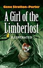 A Girl of the Limberlost: Illustrated