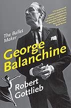 George Balanchine: The Ballet Maker (Eminent Lives)