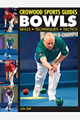 BOWLS: Skills, Techniques, Tactics (Crowood Sports Guides) Kindle Edition