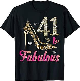 41 and Fabulous Funny 41st Birthday Gift Women Beautiful Fun T-Shirt