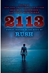 2113: Stories Inspired by the Music of Rush Kindle Edition