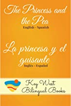 The Princess and the Pea - La princesa y el guisante (Key West Bilingual Fairy Tales Book 17)