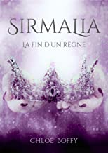Sirmalia - La fin d'un règne