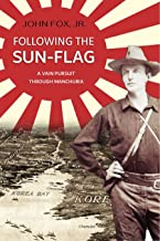 Following the Sun-Flag: a Vain Pursuit Through Manchuria (1905)