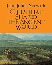 Cities That Shaped the Ancient World (English Edition)