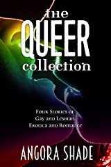 The Queer Collection: Four Tales of Gay & Lesbian Erotica and Romance Kindle Edition