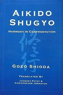 Aikido Shugyo: Harmony in Confrontation