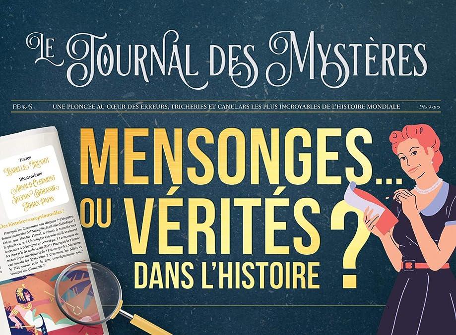 Mensonges... ou vérités dans l'histoire ? (Le journal des mystères) (French Edition)