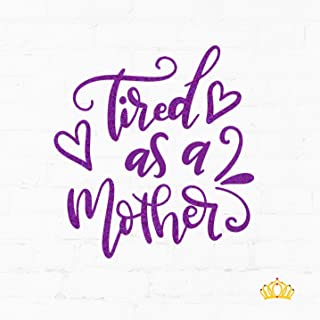 Tired As A Mother Mom Vinyl Decal Sticker for Cup, Car, or Laptop - Purple Glitter, 3.25 inches