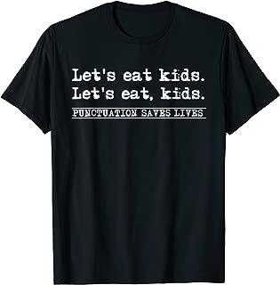 Let's Eat Kids T - Shirt Punctuation Saves Lives Grammar Tee