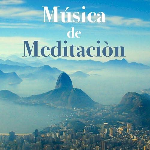 Música de Meditaciòn para Relajarse: Sonidos de la ...