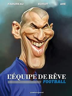 L'Equipe de rêve - Football : - (French Edition)