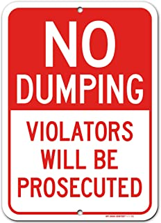 """No Dumping Sign Violators Will Be Prosecuted, 10"""" x 14"""", Made Out of .040 Rust-Free Aluminum, Indoor/Outdoor Use, UV Prote..."""
