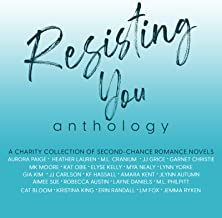 Resisting You Anthology: A Charity Collection of Second-Chance Romance Novels