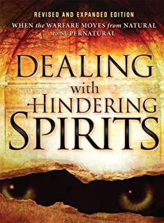 Dealing with Hindering Spirits: When the Warfare Moves from Natural to Supernatural