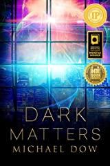 Dark Matters: A Science Fiction Thriller (Dark Matters Trilogy Book 1) Kindle Edition