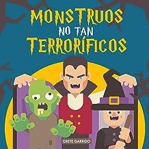Monstruos no tan terroríficos: Un libro sobre monstruos... diferente. Libro de monstruos para niños. Libro de Halloween pa...